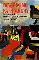 Disarming patriarchy: feminism and political action at Greenham