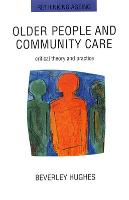 Older people and community care: critical theory and practice