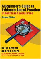 Beginner'S Guide To Evidence-Based Practice In Health And Social Care