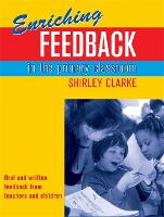 Enriching feedback in the primary classroom: oral and written feedback from teachers and children