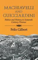 Machiavelli and Guicciardini: politics and history in sixteenth-century Florence