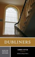 Dubliners: authoritative text, contexts, criticism