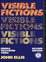 Visible fictions: cinema : television : video