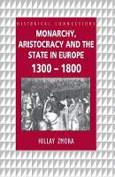 Monarchy, aristocracy, and the state in Europe, 1300-1800