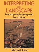 Interpreting the landscape: landscape archaeology in local history