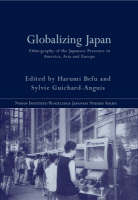 Globalizing Japan: ethnography of the Japanese presence in Asia, Europe, and America