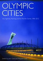 Olympic cities: city agendas, planning, and the world's games, 1896-2012