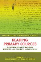 Reading primary sources: the interpretation of texts from nineteenth- and twentieth-century history