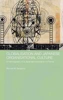 Globalisation and Japanese organisational culture: an ethnography of a Japanese corporation in France