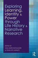 Exploring learning, identity, and power through life history and narrative research