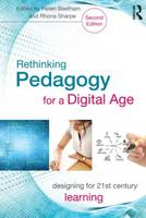 Rethinking pedagogy for a digital age: designing for 21st century learning