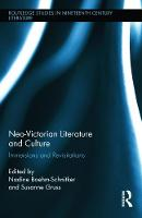 Neo-Victorian literature and culture: immersions and revisitations