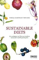 Sustainable Diets: How Ecological Nutrition Can Transform Consumption and the Food System