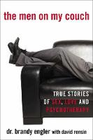 Men on my couch : true stories of sex, love, and psychotherapy
