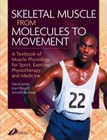 Skeletal muscle from molecules to movement: a textbook of muscle physiology for sport, exercise, physiotherapy and medicine