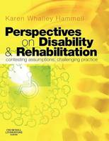 Perspectives on disability & rehabilitation: contesting assumptions, challenging practice