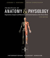 Principles of anatomy & physiology: Vol. 1: Organization, support and movement, and control systems of the human body