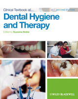 Clinical textbook of dental hygiene and therapy / edited by Suzanne L. Noble.