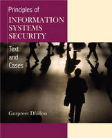 Principles of Information Systems Security: Text and Cases