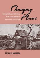 Changing places: society, culture, and territory in the Saxon-Bohemian borderlands, 1870-1946