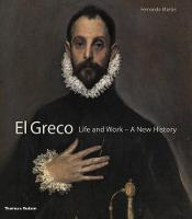 El Greco: life and work : a new history