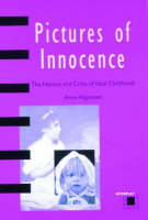 Pictures of innocence: the history and crisis of ideal childhood