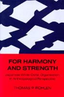 For harmony and strength: Japanese white-collar organization in anthropological perspective