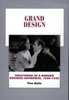 Grand design: Hollywood as a modern business enterprise, 1930-1939