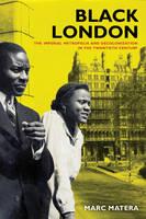 Black London: the imperial metropolis and decolonization in the twentieth century