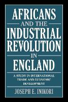 Africans and the Industrial Revolution in England: a study in international trade and economic development