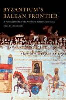 Byzantium's Balkan frontier: a political study of the Northern Balkans, 900-1204