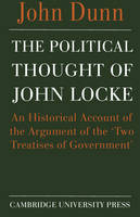 The political thought of John Locke: an historical account of the argument of the 'Two treatises of government'
