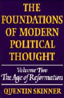 The foundations of modern political thought: Volume two: The age of Reformation