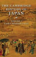 The Cambridge history of Japan: Vol.4: Early modern Japan