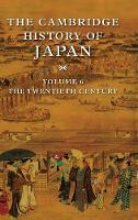 The Cambridge history of Japan: Vol.6: The twentieth century