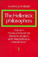 The Hellenistic Philosophers: Vol. 1: Translations of the Principal Sources With Philosophical Commentary