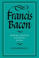 Francis Bacon: history, politics and science, 1561-1626