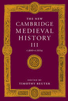 The New Cambridge medieval history: vol. 3: c. 900-c. 1024