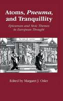 Atoms, pneuma and tranquility: Epicurean and Stoic themes in European thought