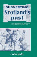Prologue: national identity in late medieval and early modern Scotland, IN: Subverting Scotland's past