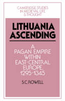 Lithuania ascending: a pagan empire within east-central Europe, 1295-1345
