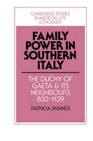 Family power in southern Italy: the duchy of Gaeta and its neighbours, 850-1139