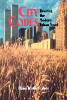 City codes: reading the modern urban novel