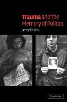 'War memorials and remembrance: the London Cenotaph and the Vietnam Wall' [in] Trauma and the Memory of Politics