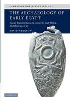 The archaeology of early Egypt: social transformations in North-East Africa, 10,000 to 2650 BC