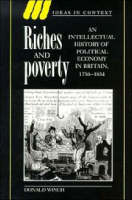 Riches and poverty: an intellectual history of political economy in Britain, 1750-1834