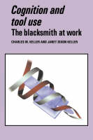 Cognition and tool use: the blacksmith at work