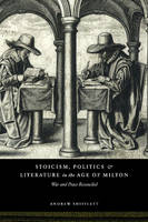 Stoicism, politics, and literature in the age of Milton: war and peace reconciled