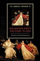 The Cambridge companion to Shakespeare's history plays