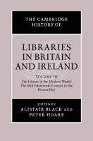 The Cambridge history of libraries in Britain and Ireland: Vol.3: 1850-2000